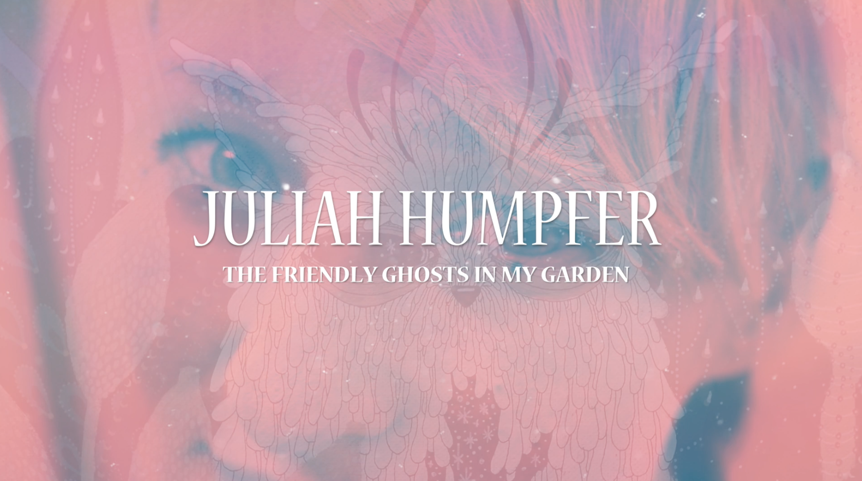Juliah Humpfer – The friendly ghosts in my garden
